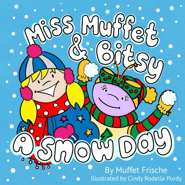 Miss Muffet & Bitsy: A Snow Day (Volume 2)