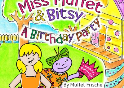 Miss Muffet & Bitsy – A Birthday Party